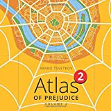 Atlas of Prejudice 2: Chasing Horizons: Volume 2