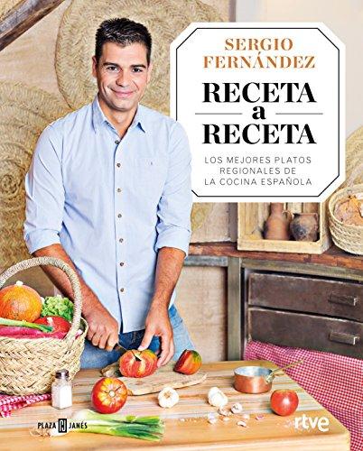 Receta a Receta: Los mejores platos regionales de la cocina española (Spanish Edition) by Sergio Fernández