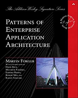 Patterns of Enterprise Application Architecture: Pattern Enterpr Applica Arch (Addison-Wesley Signature Series (Fowler)) (English Edition) por [Fowler, Martin]