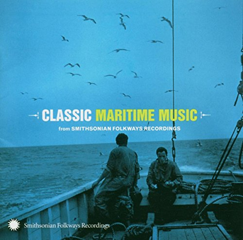 Classic Maritime From Smithsonian Folkways Recordings