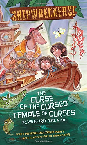 Shipwreckers: The Curse of the Cursed Temple of Curses - Or - We Nearly Died. a Lot. por Scott Peterson,Joshua Pruett