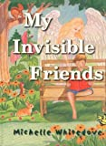 My Invisible Friends, Michelle Whitedove, 0971490848