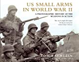 US Small Arms in World War II, Tom Laemlein and Dale Dye, 1849084947