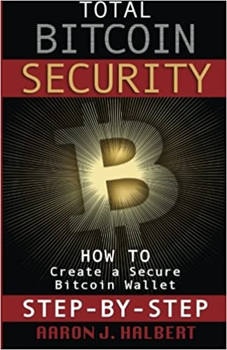 Book Total Bitcoin Security: How to Create a Secure Bitcoin Wallet Step-by-Step