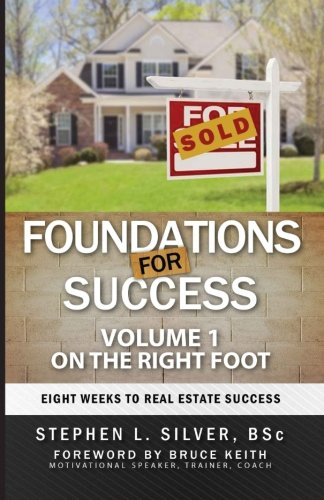 Download Foundations For Success - On the Right Foot: Eight Weeks to Real Estate Success (Volume 1) ebook