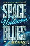 Space Unicorn Blues (The Reason)