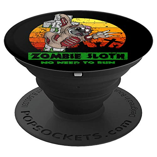 Zombie Sloth No Need To Run Funny Halloween Pun Gift Idea PopSockets Grip and Stand for Phones and Tablets -