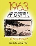 1963 - une Année Charnière À St Martin, Daniella Jeffry, 147710271X