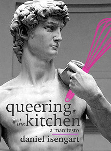 - Queering The Kitchen: A Manifesto