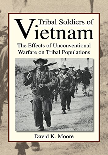 Tribal soldiers of Vietnam : the effects of unconventional warfare on tribal populations