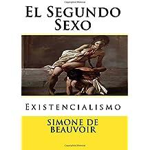 El Segundo Sexo: Existencialismo (Spanish Edition)