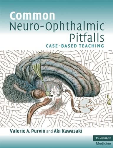 Common Neuro-Ophthalmic Pitfalls: Case-Based Teaching (Cambridge Medicine (Paperback))