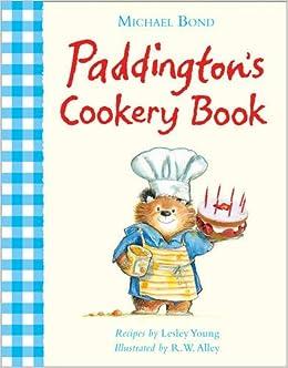 Paddington's Cookery Book: Michael Bond: 9780007423675