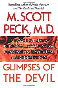 Glimpses of the Devil: A Psychiatrist's Personal Accounts of Possession,
