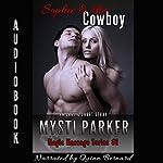 Sophie & the Cowboy: Magic Massage Series, Book 1 | Mysti Parker