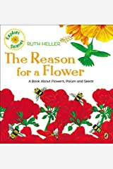 The Reason for a Flower: A Book About Flowers, Pollen, and Seeds (Explore!) by Ruth Heller(1999-02-15) Paperback