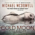 Cold Moon over Babylon: Valancourt 20th Century Classics | Michael McDowell