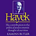 Hayek: His Contribution to the Political and Economic Thought of Our Time Audiobook by Eamonn Butler Narrated by Jeff Riggenbach