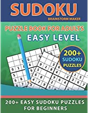 Sudoku Puzzle Book for Adults: 200+ Easy Sudoku Puzzles for Beginners with Solutions (Brain Games Book 11)