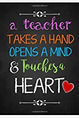Teacher Gift: A Teacher Takes a Hand ~ Inspirational Notebook or Journal: Perfect Year End Appreciation or Thank You Gift For Teachers (Inspirational Notebooks For Teachers) (Volume 3) Paperback