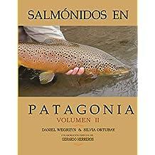 Salmónidos en Patagonia. Volumen II: Hábitat. Pesca deportiva (Salmonidos en Patagonia nº 2) (Spanish Edition)