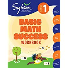 1st Grade Basic Math Success Workbook: Activities, Exercises, and Tips to Help Catch Up, Keep Up, and Get Ahead