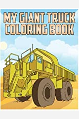My Giant Truck Coloring Book: Truck Coloring Book for Children Paperback