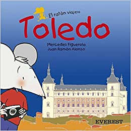 Toledo (El ratón viajero. Libros de cartón): Amazon.es: Figuerola ...