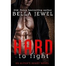 Hard to Fight: An Alpha's Heart Novel