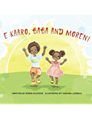 E kaaro, Baba and Moren!