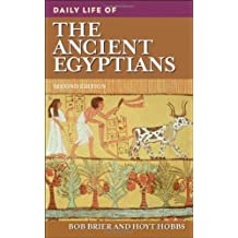 Daily Life of the Ancient Egyptians, 2nd Edition (Greenwood Press Daily Life Through History)