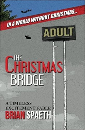 The Christmas Bridge: A Timeless Excitement Fable