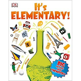 It's Elementary!: Big Questions About Chemistry