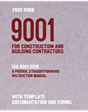 9001 for Construction and Building Contractors: ISO 9001:2015 A proven, straightforward instruction manual With template documentation and forms