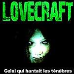 Celui qui hantait les ténèbres | H. P. Lovecraft