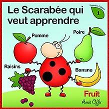 Dictionnaire Pour Enfants: Noms de Fruits (Apprendre le Français t. 1) (French Edition)