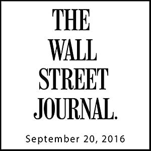 The Morning Read from The Wall Street Journal, September 20, 2016 Newspaper / Magazine