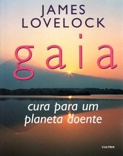 Gaia. Cura Para Um Planeta Doente