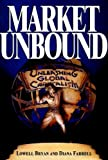 Market Unbound, Lowell Bryan and Diana Farrell, 0471144460