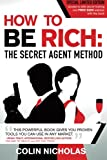 to be a us secret service agent - How to be Rich: The Secret Agent Method