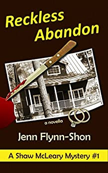 Reckless Abandon (A Shaw McLeary Mystery Book 1) by [Flynn-Shon, Jenn]