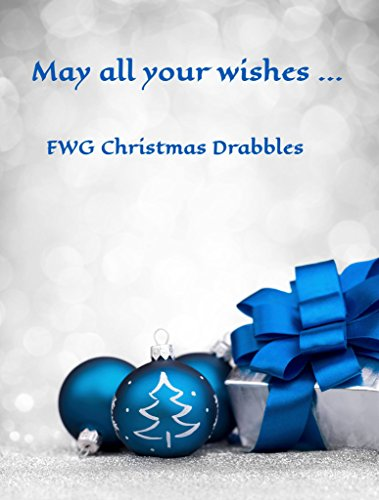 May your wishes...: Christmas Drabbles