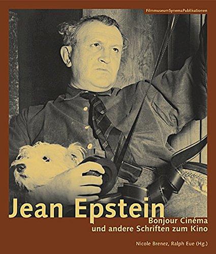 Jean Epstein - Bonjour cinema und andere Schriften zum Kino (Filmmuseumsynemapublikationen) por Nicole Brenez,Ralph Eue