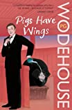 Pigs Have Wings by P. G. Wodehouse front cover