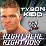 Right Here, Right Now (Tyson Kidd)