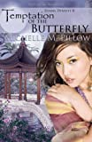 Temptation of the Butterfly, Michelle M. Pillow, 1625010044