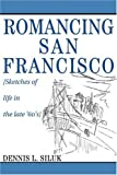img - for Romancing San Francisco: [Sketches of life in the late 60s] book / textbook / text book