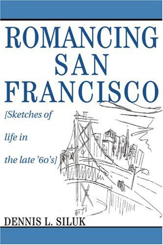 Romancing San Francisco: [Sketches of life in the late 60s]