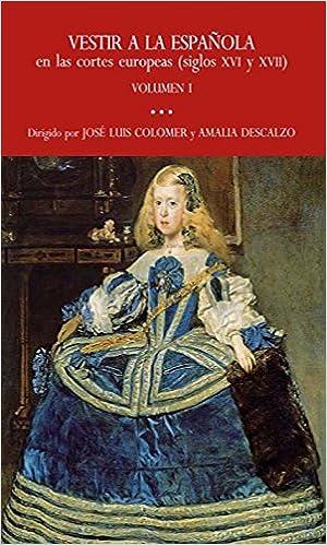 Vestir a la española (2 TOMOS) en las cortes europeas (siglos XVI y XVII): Sin_dato: 9788493677664: Amazon.com: Books