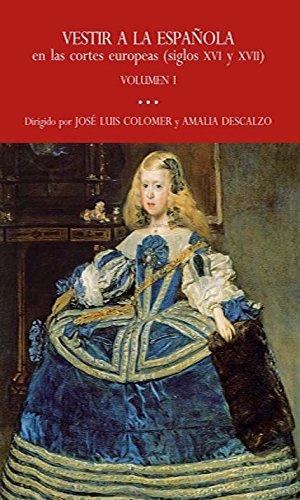 Vestir a la española en las cortes europeas siglos XVI y ...